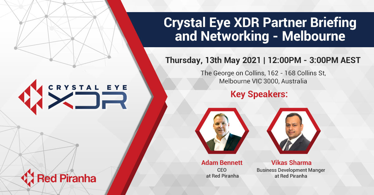 Crystal Eye XDR Partner Briefing and Networking - Melbourne 13th May 2021